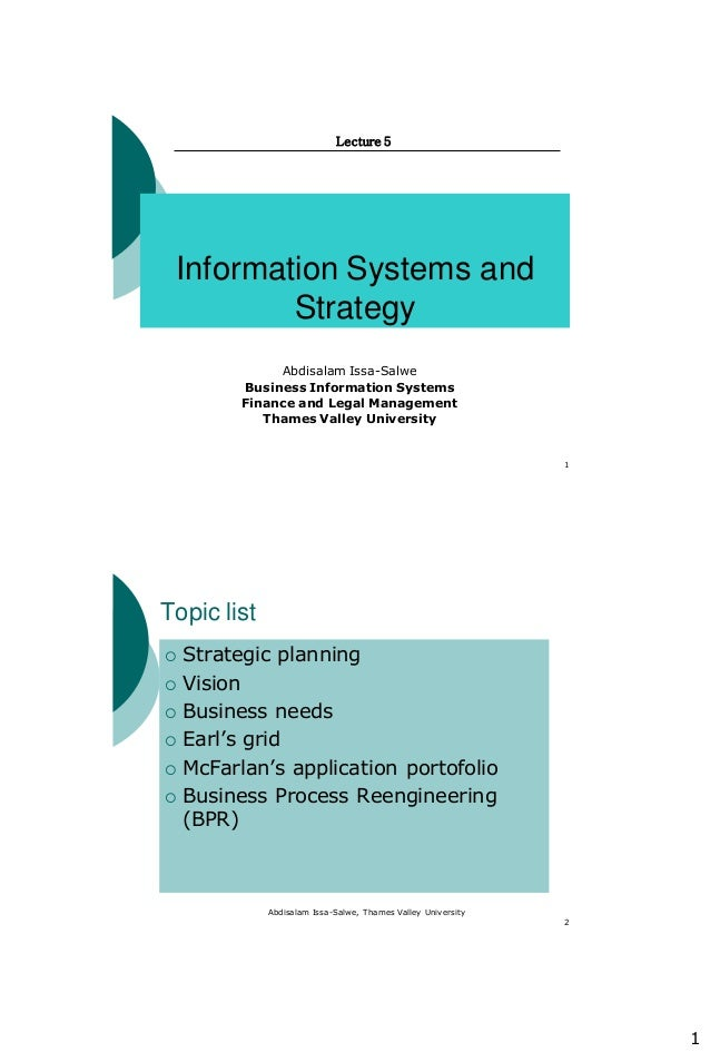 1 1 Information Systems and Strategy Lecture 5 Abdisalam Issa-Salwe Business Information Systems Finance and Legal Managem...