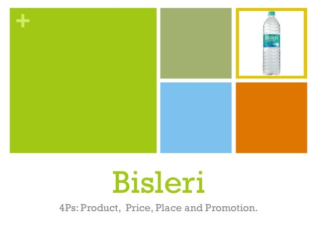 + Bisleri 4Ps: Product, Price, Place and Promotion.