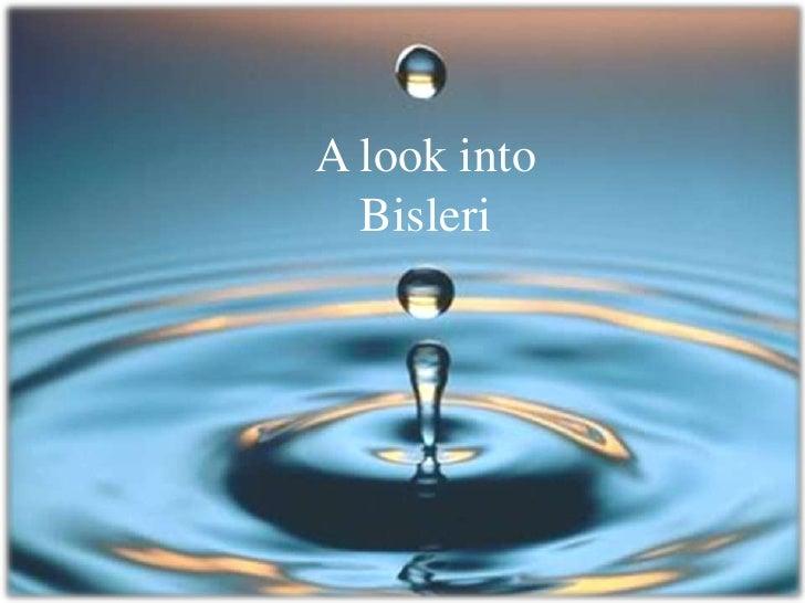 A look into<br />Bisleri<br />