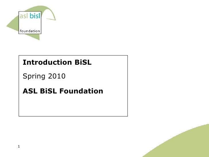 Introduction BiSL     Spring 2010      ASL BiSL Foundation     1