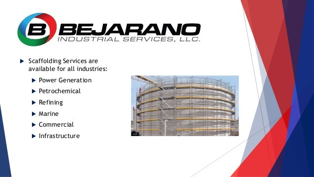  Scaffolding Services are available for all industries:  Power Generation  Petrochemical  Refining  Marine  Commerci...