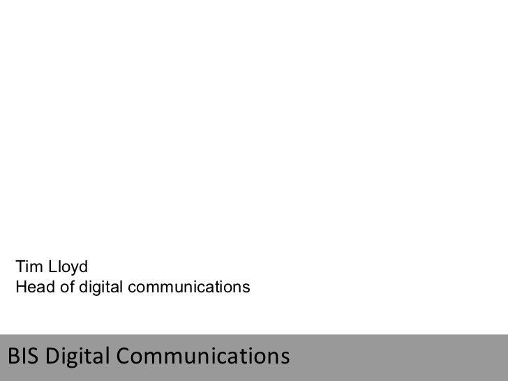 Tim LloydHead of digital communicationsBIS Digital Communications