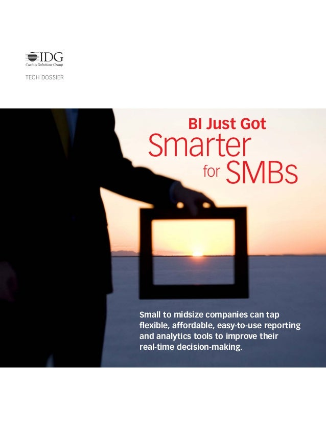 Small to midsize companies can tap flexible, affordable, easy-to-use reporting and analytics tools to improve their real-t...