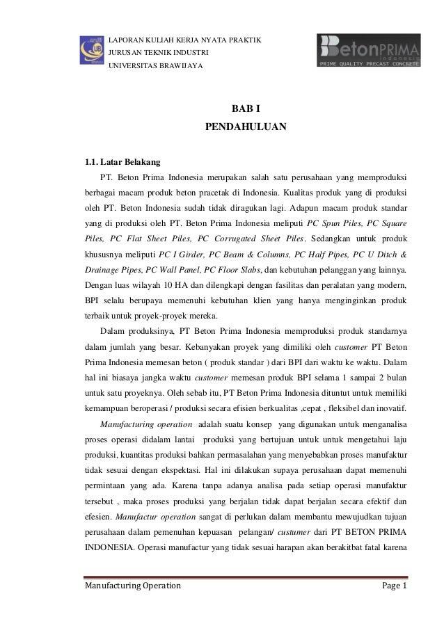 LAPORAN KULIAH KERJA NYATA PRAKTIK  JURUSAN TEKNIK INDUSTRI  UNIVERSITAS BRAWIJAYA  Manufacturing Operation Page 1  BAB I ...