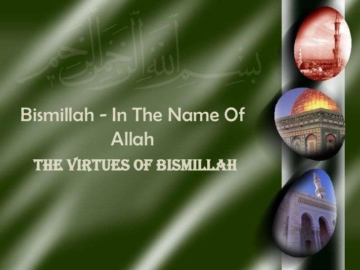 Bismillah - In The Name Of Allah <br />The Virtues of Bismillah<br />