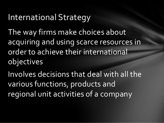 the competitive strategy for the international Competitive advantage is what makes an entity better than opponents the 3 strategies are cost leadership, differentiation, and focus.