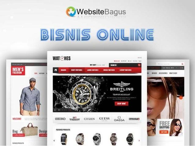 APA ITU BISNIS ONLINE ?• Biasa disebut juga dengan istilah e-commerce atau  perdagangan via internet.• Semua barang ataupu...