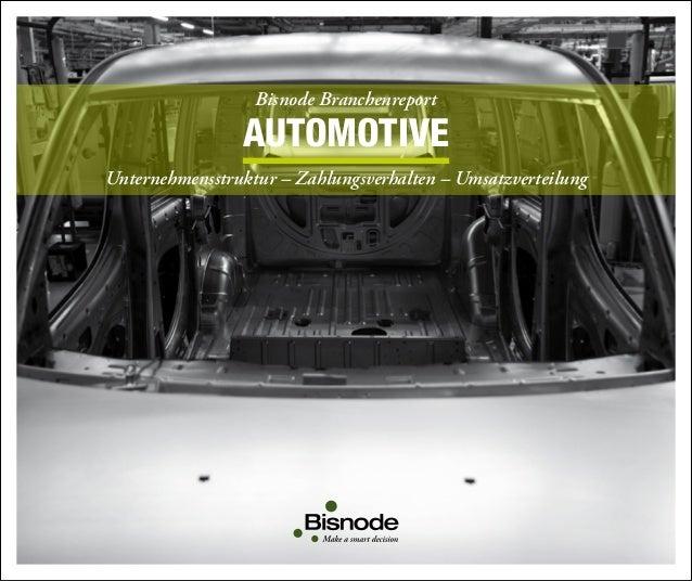 Bisnode Branchenreport  Automotive Unternehmensstruktur – Zahlungsverhalten – Umsatzverteilung