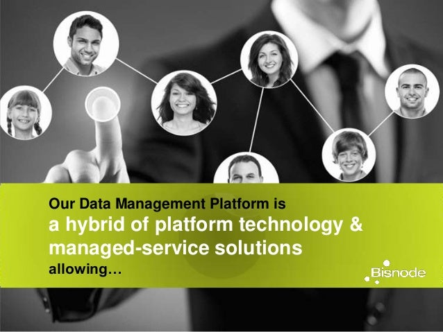 Our Data Management Platform is a hybrid of platform technology & managed-service solutions allowing…