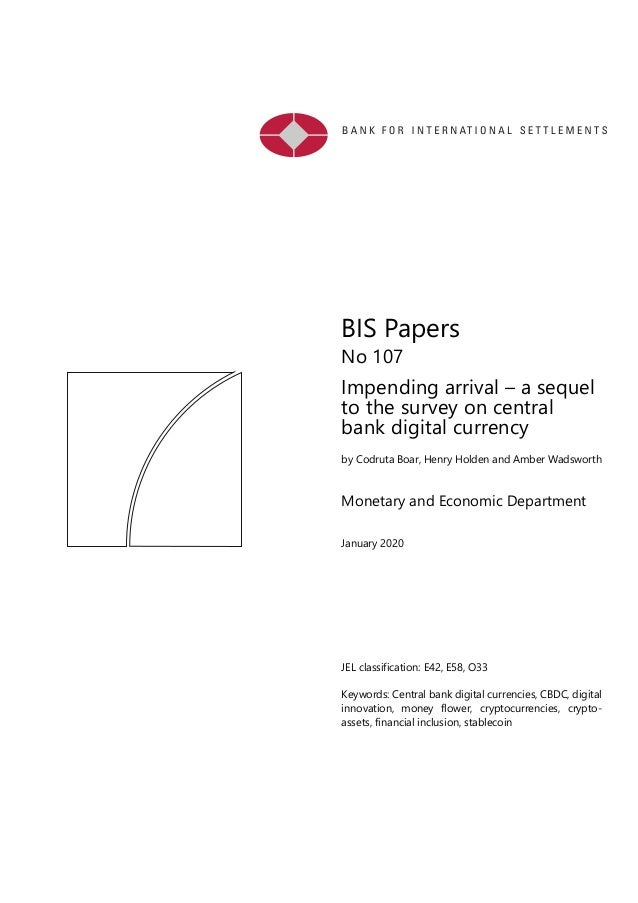 BIS Papers No 107 Impending arrival – a sequel to the survey on central bank digital currency by Codruta Boar, Henry Holde...