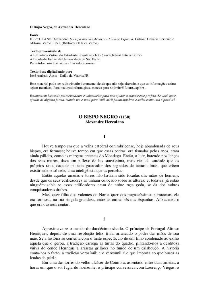 O Bispo Negro, de Alexandre HerculanoFonte:HERCULANO, Alexandre. O Bispo Negro e Arras por Foro de Espanha. Lisboa : Livra...