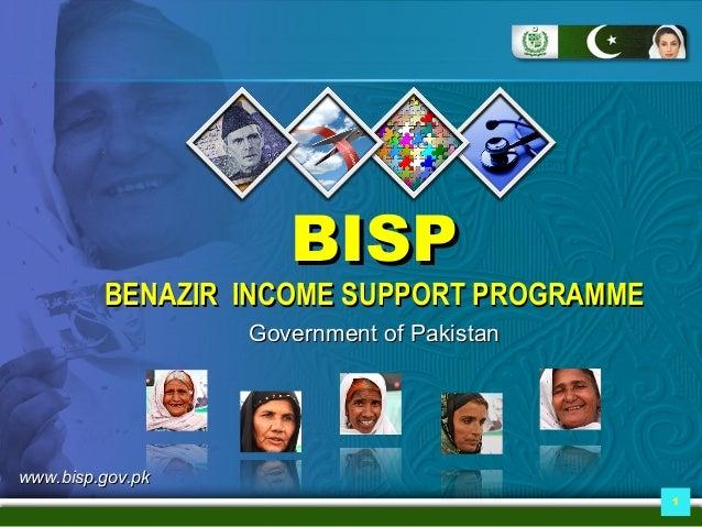 BISP         BENAZIR INCOME SUPPORT PROGRAMME                  Government of Pakistanwww.bisp.gov.pk                      ...