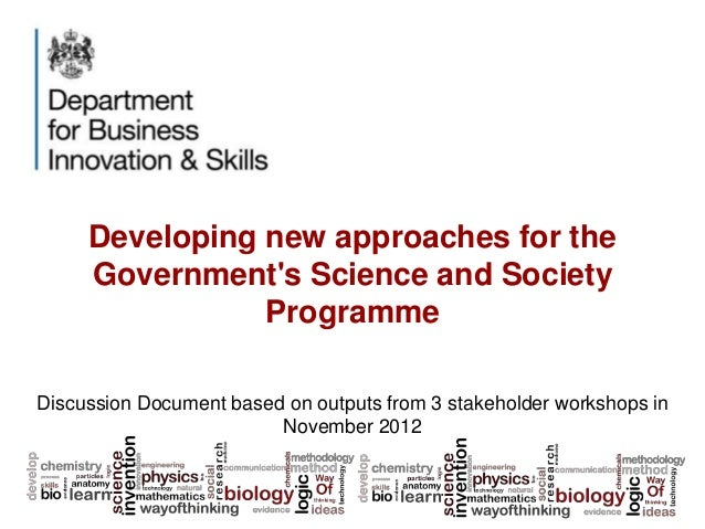 Developing new approaches for the     Governments Science and Society                ProgrammeDiscussion Document based on...
