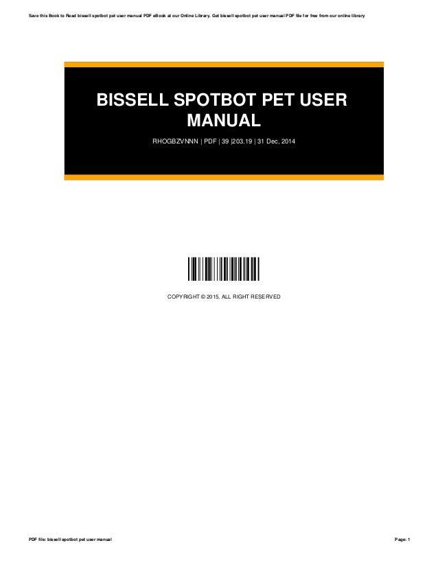 bissell spotbot pet user manual rh slideshare net spotbot pet user manual Bissell SpotBot User Manual