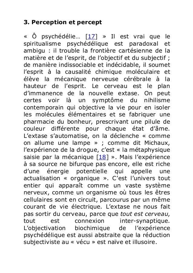 3. Perception et percept  « Ô psychédélie… [17] » Il est vrai que le  spiritualisme psychédélique est paradoxal et  ambigu...