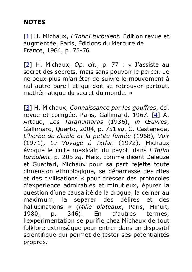 NOTES  [1] H. Michaux, L'Infini turbulent. Édition revue et  augmentée, Paris, Éditions du Mercure de  France, 1964, p. 75...