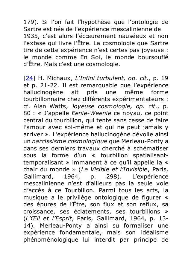 179). Si l'on fait l'hypothèse que l'ontologie de  Sartre est née de l'expérience mescalinienne de  1935, c'est alors l'éc...