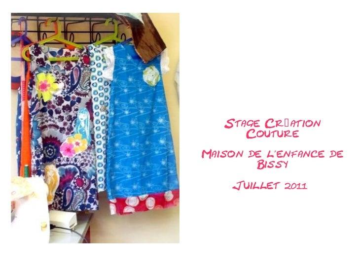 Stage Cré ation      CoutureMaison de lenfance de        Bissy    Juillet 2011