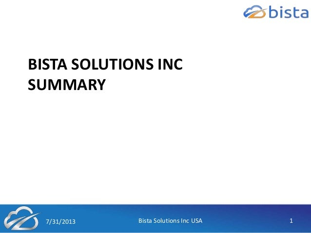 BISTA SOLUTIONS INC SUMMARY 7/31/2013 Bista Solutions Inc USA 1