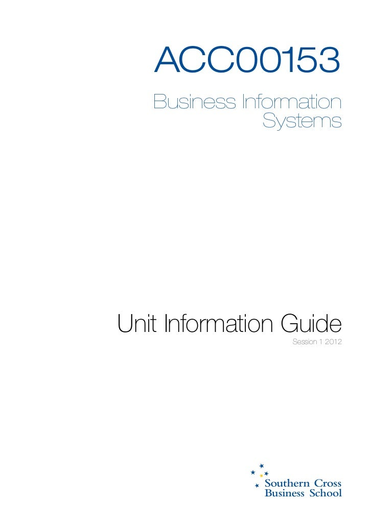 ACC00153   Business Information               SystemsUnit Information Guide                 Session 1 2012