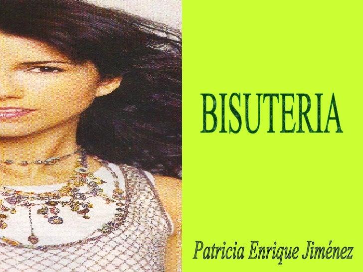 BISUTERIA Patricia Enrique Jiménez