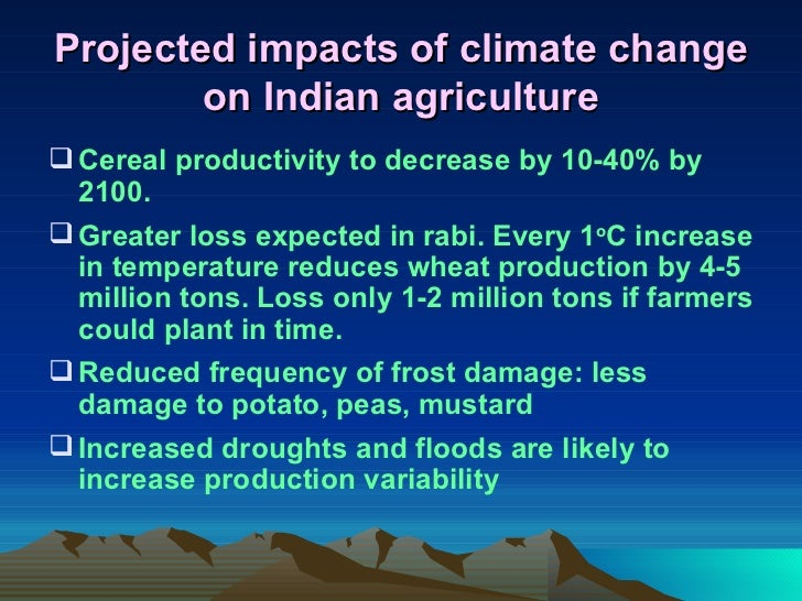 impact of climate change on indian Nd that there has been no clear impact of climate change on the yields of crops we study, over the 50-year period our paper is most closely related to two recent.