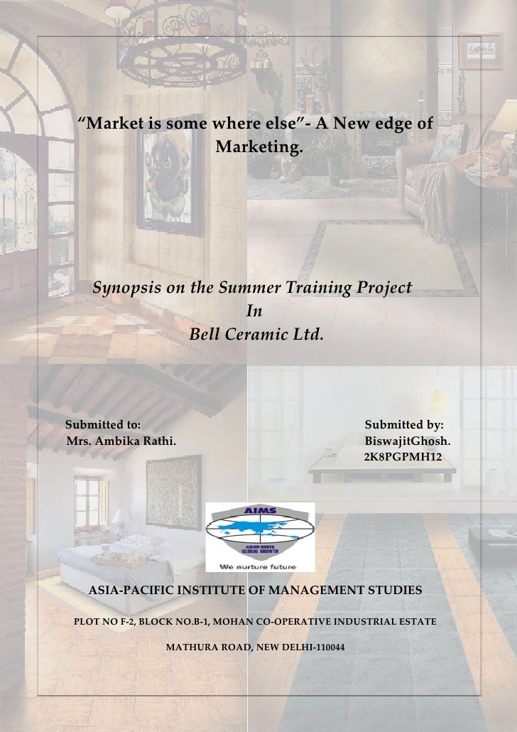 """Market is some where else""- A New edge of                  Marketing.         Synopsis on the Summer Training Project    ..."