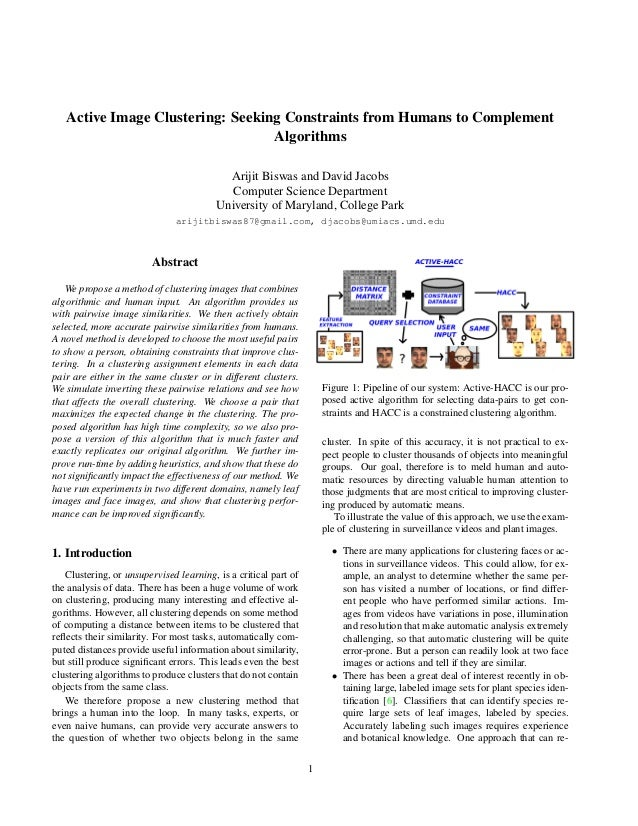 Active Image Clustering: Seeking Constraints from Humans to Complement Algorithms Arijit Biswas and David Jacobs Computer ...