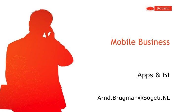 Mobile Business            Apps & BIArnd.Brugman@Sogeti.NL
