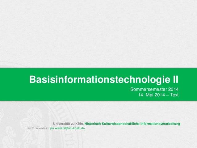 Universität zu Köln. Historisch-Kulturwissenschaftliche Informationsverarbeitung Jan G. Wieners // jan.wieners@uni-koeln.d...