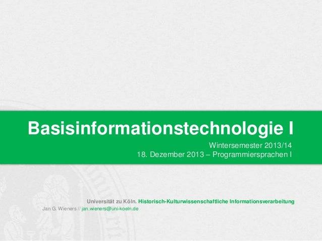 Basisinformationstechnologie I Wintersemester 2013/14 18. Dezember 2013 – Programmiersprachen I  Universität zu Köln. Hist...