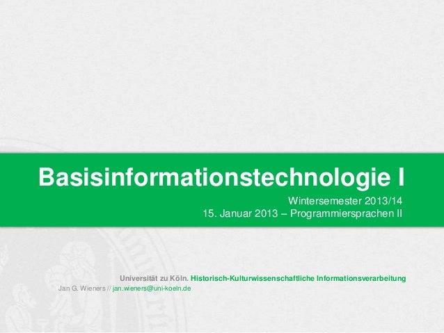 Basisinformationstechnologie I Wintersemester 2013/14 15. Januar 2013 – Programmiersprachen II  Universität zu Köln. Histo...