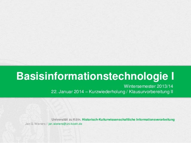 Basisinformationstechnologie I Wintersemester 2013/14 22. Januar 2014 – Kurzwiederholung / Klausurvorbereitung II  Univers...