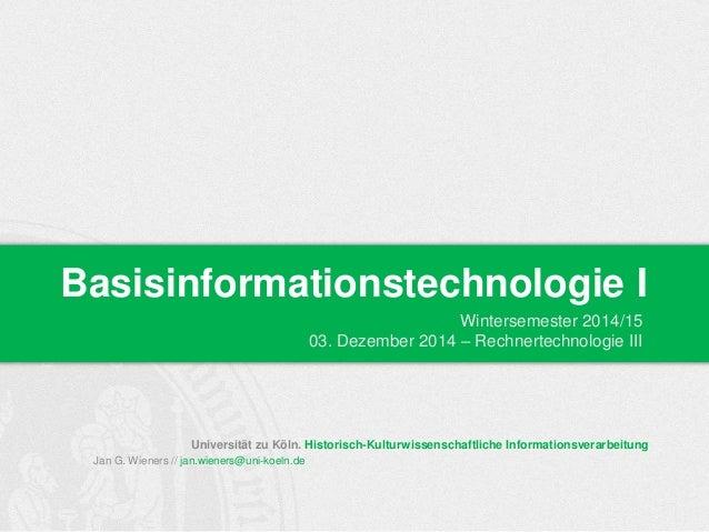 Basisinformationstechnologie I  Universität zu Köln. Historisch-Kulturwissenschaftliche Informationsverarbeitung  Jan G. W...