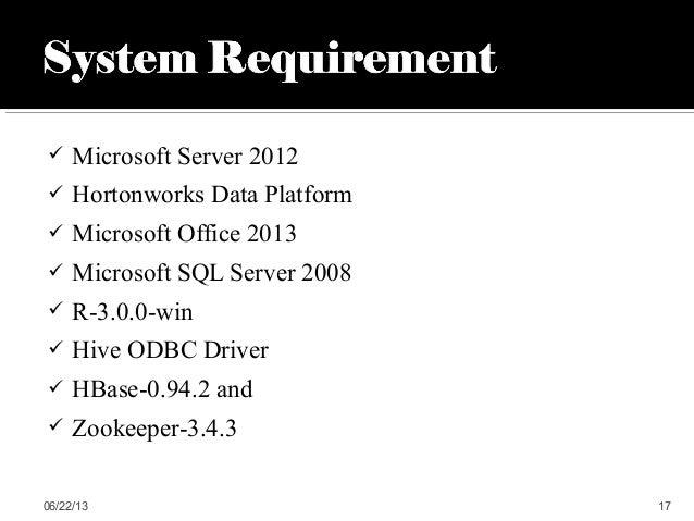  Microsoft Server 2012 Hortonworks Data Platform Microsoft Office 2013 Microsoft SQL Server 2008 R-3.0.0-win Hive OD...