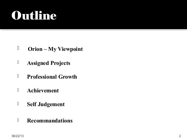  Orion – My Viewpoint Assigned Projects Professional Growth Achievement Self Judgement Recommandations06/22/13 2