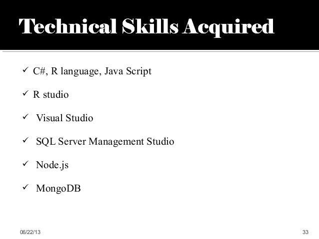  C#, R language, Java Script R studio Visual Studio SQL Server Management Studio Node.js MongoDB06/22/13 33
