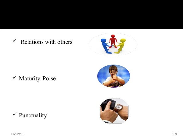  Relations with others Maturity-Poise Punctuality06/22/13 39