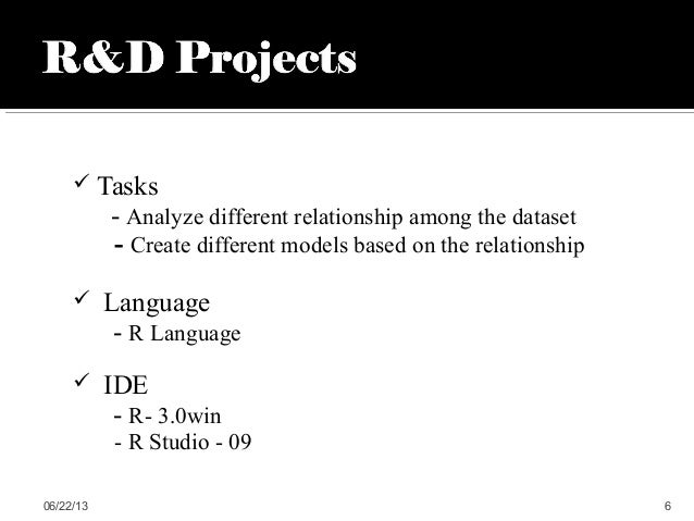  Tasks- Analyze different relationship among the dataset- Create different models based on the relationship Language- R ...