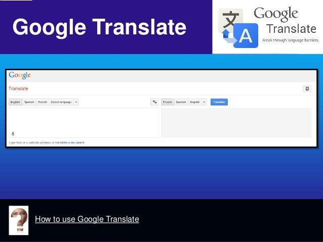 Google Translate  How to use Google Translate