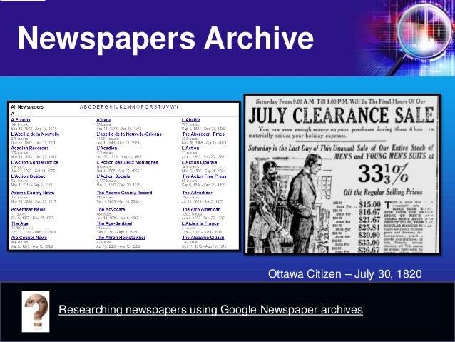 Newspapers Archive  Ottawa Citizen – July 30, 1820  Researching newspapers using Google Newspaper archives
