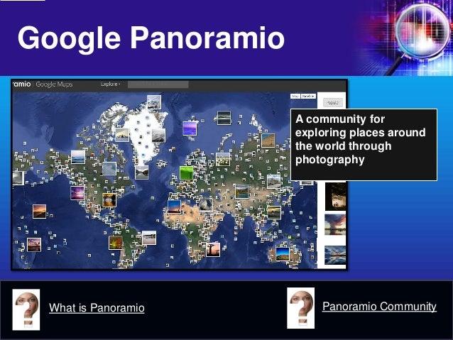 Google Panoramio  What is Panoramio  Panoramio Community  A community for exploring places around the world through photog...