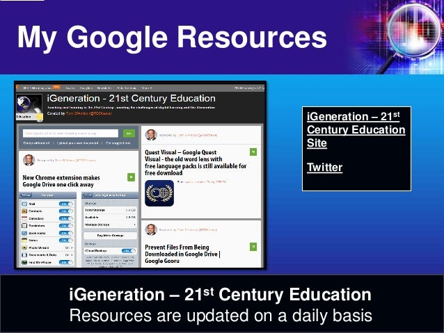 My Google Resources  iGeneration – 21st Century Education Site  Twitter  iGeneration – 21st Century Education  Resources a...