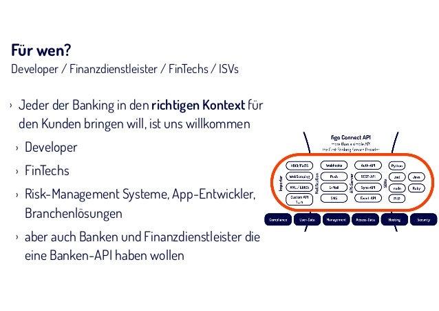Für wen? Developer / Finanzdienstleister / FinTechs / ISVs › Jeder der Banking in den richtigen Kontext für den Kunden bri...