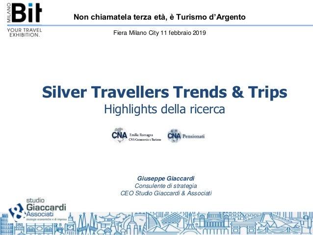 Non chiamatela terza età, è Turismo d'Argento Fiera Milano City 11 febbraio 2019 Silver Travellers Trends & Trips Highligh...