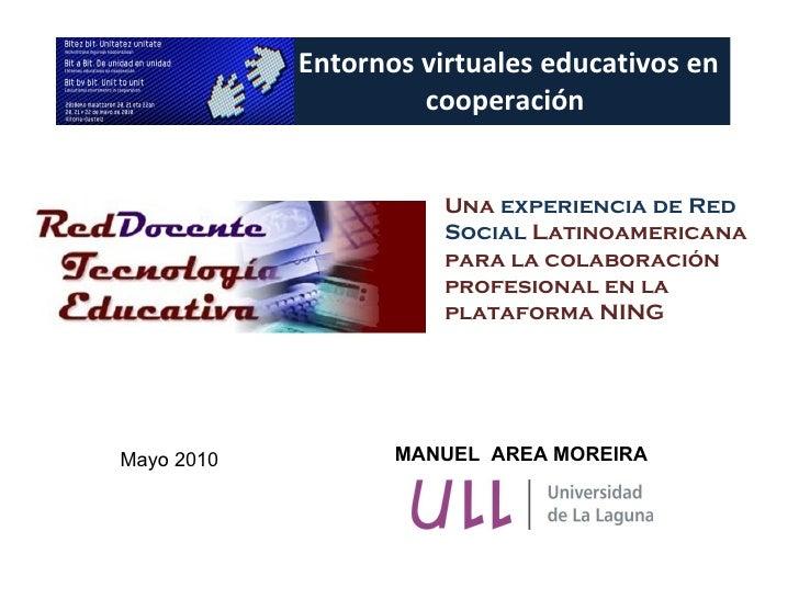 Entornos virtuales educativos en cooperación  Una  experiencia de Red Social  Latinoamericana para la colaboración profesi...