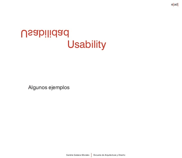 e[ad]    dadilibasU                 Usability     Algunos ejemplos                    Sandra Gataica Morales   Escuela de ...