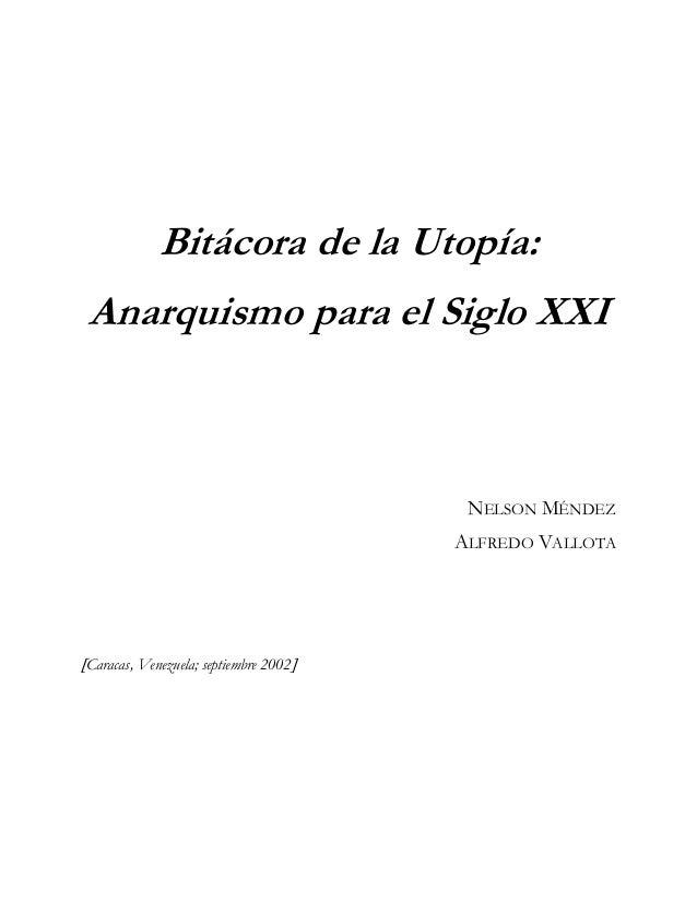 Bitácora de la Utopía: Anarquismo para el Siglo XXI                                         NELSON MÉNDEZ                 ...