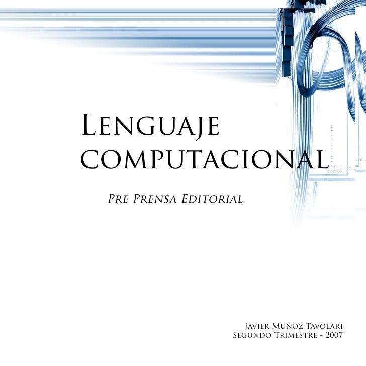 Lenguaje computacional  Pre Prensa Editorial                           Javier Muñoz Tavolari                    Segundo Tr...