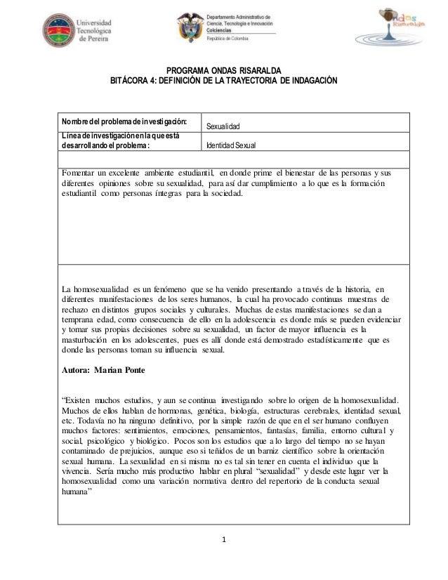 PROGRAMA ONDAS RISARALDA  BITÁCORA 4: DEFINICIÓN DE LA TRAYECTORIA DE INDAGACIÓN  1  Nombre del problema de investigación:...